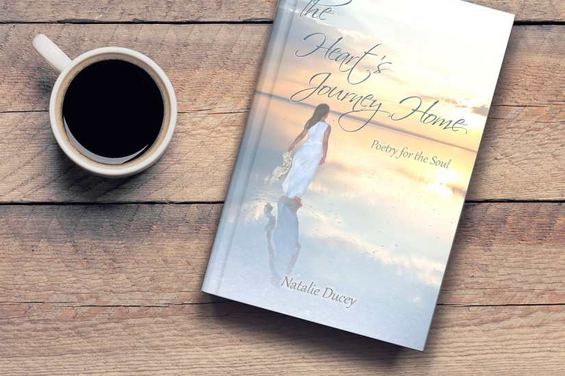 The Heart's Journey Home ~ A Collection of poems by Natalie Ducey