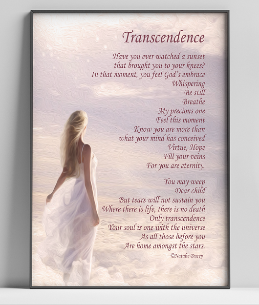 Transcendence - Poem by Natalie Ducey from The Heart's Lullaby collection.