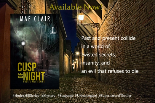 Cusp of Night by Mae Clair Mystery/Suspense, Supernatural Mystery, Supernatural Thriller, Urban Legend, Hode's Hill Series